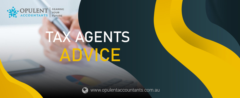 Tax Agents Advice